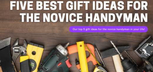 The Five Best Gift Ideas for the Novice Handyman in Your Life